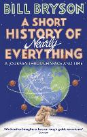 A Short History Of Nearly Everything (Re-Issue) (Bryson): Bill Bryson