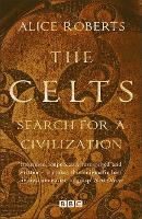 The Celts: Search for a Civilization