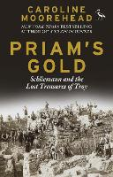 Priam s Gold: Schliemann and the Lost Treasures of Troy (Tauris Parke Paperbacks)