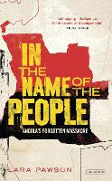 In the Name of the People: Angolas Forgotten Massacre