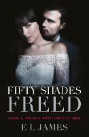 Fifty Shades Freed: (Movie tie-in edition): Book three of the Fifty Shades Series