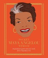 Pocket Maya Angelou Wisdom: Inspirational quotes and wise words from a legendary icon (Pocket Wisdom)