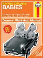 Babies - Haynes Explains (Owners' Workshop Manual)