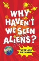 Why Haven't We Seen Aliens (HB) (Raven Books)