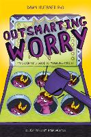 Outsmarting Worry: An Older Kid's Guide to Managing Anxiety