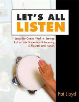 Let's All Listen: Songs for Group Work in Settings that Include Students with Learning Difficulties and Autism