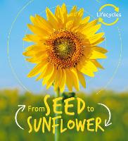 Lifecycles: Seed to Sunflower: 1