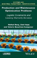 Production and Maintenance Optimization Problems: Logistic Constraints and Leasing Warranty Services (Systems and Industrial Engineering - Robotics)