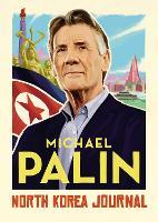 North Korea Journal: Michael Palin