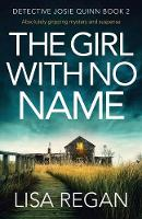 The Girl With No Name: Absolutely gripping mystery and suspense: Volume 2 (Detective Josie Quinn)