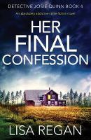 Her Final Confession: An absolutely addictive crime fiction novel: 4 (Detective Josie Quinn)