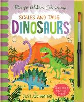 Scales and Tales - Dinosaurs, Mess Free Activity Book (Magic Water Colouring)