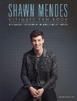 Shawn Mendes: The Ultimate Fan Book: With amazing photographs of the world's hottest popstar (Y)