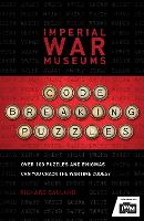 The Imperial War Museums Code-Breaking Puzzles: Can you crack the wartime codes?