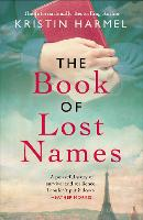 The Book of Lost Names: The novel Heather Morris calls 'a truly beautiful story'
