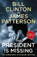 The President is Missing: The political thriller of the decade (Bill Clinton & James Patterson stand-alone thrillers)