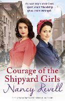 Courage of the Shipyard Girls: Shipyard Girls 6 (The Shipyard Girls Series)