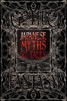 Japanese Myths & Tales: Epic Tales (Gothic Fantasy)