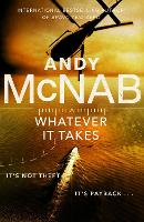Whatever It Takes: The thrilling new novel from bestseller Andy McNab (Nick Stone)