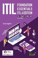 ITIL® Foundation Essentials ITIL 4 Edition: The ultimate revision guide