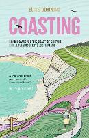 Coasting: Running Around the Coast of Britain – Life, Love and (Very) Loose Plans