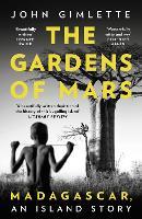 The Gardens of Mars: Madagascar, an Island Story