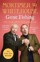 Mortimer & Whitehouse: Gone Fishing: The perfect gift for this Christmas