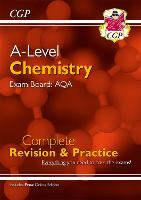 A-Level Chemistry: AQA Year 1 & 2 Complete Revision & Practice with Online Edition: perfect for catch-up and the 2022 and 2023 exams (CGP A-Level Chemistry)