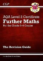 New Grade 9-4 AQA Level 2 Certificate: Further Maths - Revision Guide (with Online Edition): ideal for catch-up and exams in 2022 and 2023 (CGP GCSE Maths 9-1 Revision)