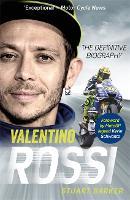 Valentino Rossi: The Definitive Biography