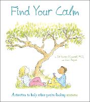 Find Your Calm: Activities to help when you're feeling anxious (Thoughts and Feelings, 1)