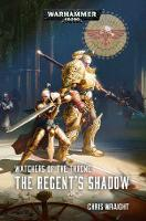 Watchers of the Throne: The Regent's Shadow (Warhammer 40,000)