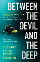 Between the Devil and the Deep: One Man's Battle to Beat the Bends