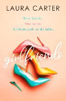 Girlfriends: A compelling story of friendship, love and second chances