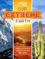 Our Extreme Earth (Lonely Planet Kids)