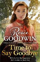 Time to Say Goodbye: The heartwarming saga from Sunday Times bestselling author of The Winter Promise