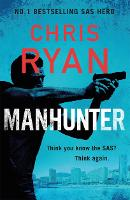 Manhunter: The explosive new thriller from the No.1 bestselling SAS hero