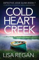 Cold Heart Creek: A nail-biting and gripping mystery suspense thriller: 7 (Detective Josie Quinn)