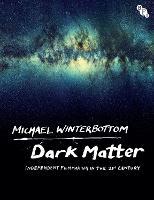 Dark Matter: Independent Filmmaking in the 21st Century