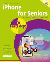 iPhone for Seniors in easy steps, 6th edition - covers all iPhones with iOS 13: Covers iPhones with iOS 13