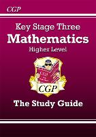 KS3 Maths Study Guide - Higher: perfect for catch-up and learning at home