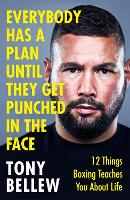 Everybody Has a Plan Until They Get Punched in the Face: 12 Things Boxing Teaches You About Life