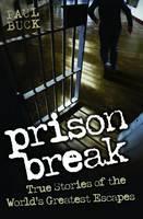 Prison Break - True Stories of the World's Greatest Escapes