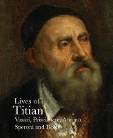 Lives of Titian (The Lives of the Artists)