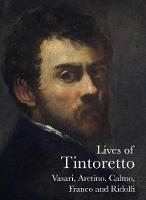 Lives of Tintoretto (The Lives of the Artists)