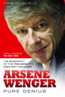 Arsene Wenger: Pure Genius