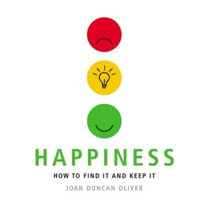 Happiness: How to Find It and Keep It (Happiness Series)