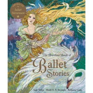 The Barefoot Book of Ballet Stories with Story CD