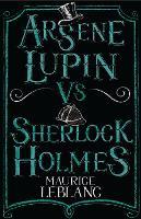Arsene Lupin vs Sherlock Holmes: Illustrated by Thomas Muller (Alma Junior Classics): Maurice Leblanc.