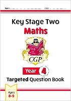 KS2 Maths Targeted Question Book - Year 4: superb for catch-up and learning at home (CGP KS2 Maths)